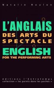 L'anglais des arts du spectacle par Nathalie Roulon aux Editions l'Entretemps par Irène Sadowska Guillon dans Danse couv_anglaisduspectacle-183x300