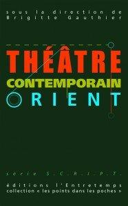 Théâtre contemporain Orient et Théâtre contemporain Occident volume dirigés par Brigitte Gauthier aux Editions l'Entretemps par Irène Sadowska Guillon  dans Europe couv_theatrecontemporainorient-186x300