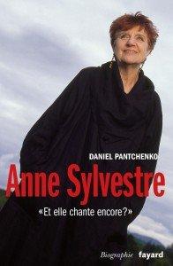 Anne Sylvestre « Et elle chante encore ? » par Daniel Pantchenko aux Editions Fayard par Irène Sadowska Guillon dans Actualité couv-anne-sylvestre-196x300