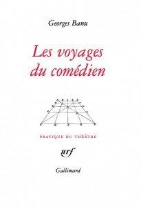 Les voyages du comédien de Georges Banu par Irène Sadowska Guillon dans Rendez-Vous Litteraires couv-banu-205x300