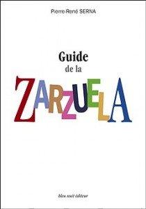 Guide de la Zarzuela de Pierre René Serna par Irène Sadowska Guillon dans Actualité cover-1-zarzuela-210x300