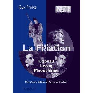 la-filiation-copeau-lecoq-mnouchkine